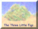 The Three Little Figs